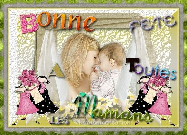 BONNE FETE A TOUTES LES MAMANS